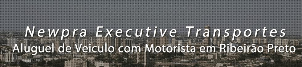 Aluguel Veiculo Motorista para Transporte Executivo em Ribeirão Preto